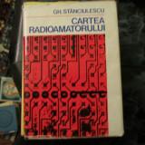 Cartea radioamatorului - Gh. Stanciulescu