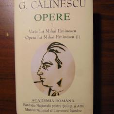 G. Calinescu - Opere, vol 1: Viata / Opera lui Mihai Eminescu (1) (2016) DE LUX