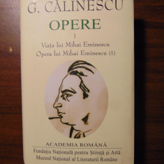 G. Calinescu - Opere, vol 1: Viata / Opera lui Mihai Eminescu (1) (2016) DE LUX - Carte de lux