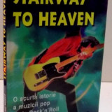 STAIRWAY TO HEAVEN , O SCURTA ISTORIOARA A MUZICII POP DE LA ROCK'N'ROLL PINA LA TECHNO , 2000
