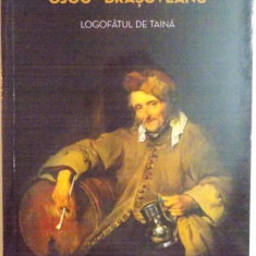 LOGOFATUL DE TAINA de RODICA OJOG BRASOVEANU, 2015 - Roman