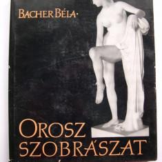 Sculptura din Rusia. Album format mare, prezinta peste 200 piese - Carte sculptura