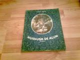 NUELUSA DE ALUN -CALIN GRUIA, Alta editura, Calin Gruia