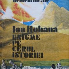 Enigme pe cerul istoriei  -  Ion Hobana