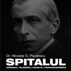Spitalul, Coranul, Talmudul, Cahalul, Francmasoneria - Nicolae Paulescu - Carte masonerie, Curtea Veche