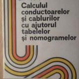 Calculul Conductoarelor Si Cablurilor Cu Ajutorul Tabelelor S - E. Racoti ,388309