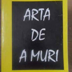 Arta De A Muri - Mircea Eliade, 388362 - Filosofie