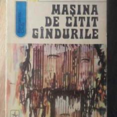 Masina De Citit Gandurile - Andre Maurois, 388303 - Roman