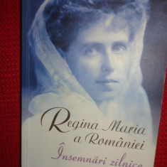 Regina Maria a Romaniei - Insemnari zilnice vol.10 /477pagini/an 2013 - Biografie