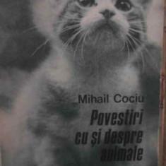 Povestiri Cu Si Despre Animale - Mihail Cociu, 388357 - Carti Agronomie