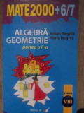 Algebra Geometrie Clasa A Viii-a Partea A Ii-a - Anton Negrila, Maria Negrila ,388422