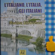 L' italiano, l'Italia, gli italiani Mariana Sandulescu - Curs Limba Italiana Altele