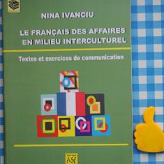 Le francais des affaires en milieu interculturel Nina Ivanciu - Curs Limba Franceza Altele