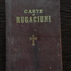 CARTE DE RUGACIUNI * Pentru toate Zilele - Tipografia Monastirei Nemtu, 1942