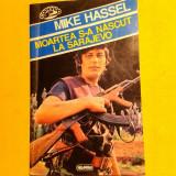 MOARTEA S-A NASCUT LA SARAJEVO Mike Hassel - Carte de aventura