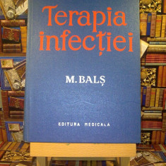 """M. Bals - Terapia infectiei """"A4747"""" - Carte Boli infectioase"""