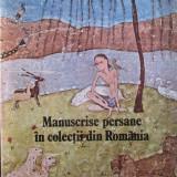 Manuscrise persane in colectii din Romania - Carte Istoria artei