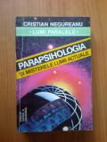i PARAPSIHOLOGIA SI MISTERELE LUMII ACTUALE - CRISTIAN NEGUREANU