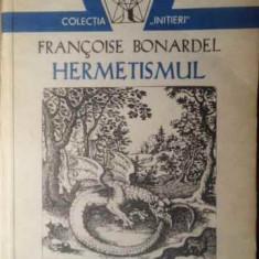 Hermetismul - Francoise Bonardel, 388531 - Carti Budism