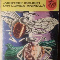 Mesteri Iscusiti Din Lumea Animala - Modest Gutu, 388530 - Carti Agronomie