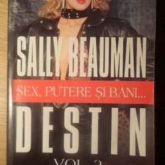 Sex, Putere Si Bani... Destin Vol.2 - Sally Beauman, 388640 - Roman dragoste