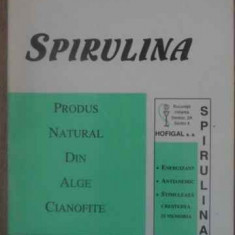 Spirulina Produs Natural Din Alge Cianofite - Stefan Manea, 388806 - Carte Medicina alternativa