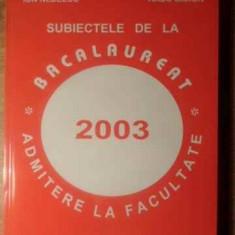 Subiecte De La Bacalaureat Admitere La Facultate 2003 - Mircea Ganga Ion Nedelcu Radu Simion ,388526