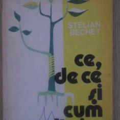 Ce, De Ce Si Cum Altoim - Stelian Bechet, 388763 - Carti Agronomie
