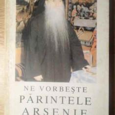 Ne Vorbeste Parintele Arsenie 1 - Arsenie Papacioc, 388624 - Carti ortodoxe