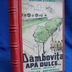 DAMIAN STANOIU - DAMBOVITA APA DULCE ( ROMAN ) - EDITIA IV - 1944