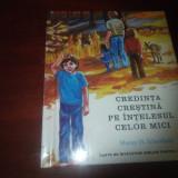 CREDINTA CRESTINA PE INTELESUL CELOR MICI -MARIAN M. SCHOOLLAND