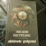 Arhivele Golgotei - Arcadie Suceveanu - Istorie