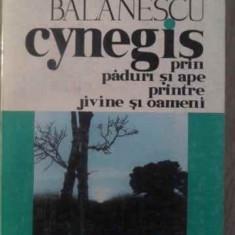 Cynegis Prin Paduri Si Ape Printre Jivine Si Oameni - C. Rosetti Balanescu, 389110 - Carti Agronomie
