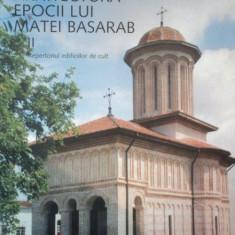 ARHITECTURA EPOCII LUI MATEI BASARAB II de CRISTIAN MOISESCU - Carte Arhitectura