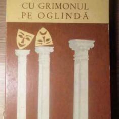 Cu Grimonul Pe Oglinda Amintiri Din Teatru - Anny Braesky, 388889 - Carte Teatru