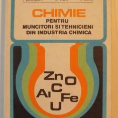 CHIMIE PENTRU MUNCITORI SI TEHNICIENI DIN INDUSTRIA CHIMICA de I. BANATEANU, M. POPA, F. BARCA, 1977 - Carte Chimie