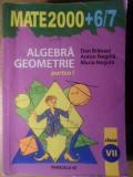 Algebra Geometrie Clasa A Vii-a Partea I - Dan Branzei, Anton Negrila, Maria Negrila ,388999