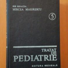 TRATAT DE PEDIATRIE VOL. V INTRODUCEREA IN GENETICA, NOU - NASCUTUL, BOLI CARDIO VASCULARE de PROF. DR. MIRCEA MAIORESCU, Bucuresti 1986