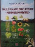 Bolile Plantelor Cultivate Prevenire Si Combatere - Viorica Iacob ,389206