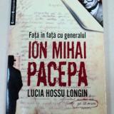 FATA IN FATA CU GENERALUL ION MIHAI PACEPA-LUCIA HOSSU LONGIN