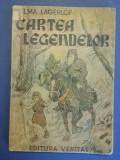 Cartea legendelor - Selma Lagerlof  1936 / C25P, Alta editura, Selma Lagerlof