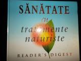 SĂNĂTATE CU TRATAMENTE NATURISTE* READERS DIGEST