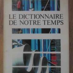 Le Dictionnaire De Notre Temps - Colectiv ,389188