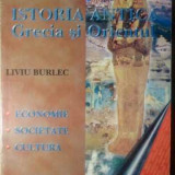 Istoria Antica Grecia Si Orientul - Liviu Burlec, 389026 - Istorie