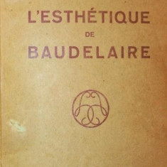 L ESTHETIQUE DE BAUDELAIRE - ANDRE FERRAN - Eseu