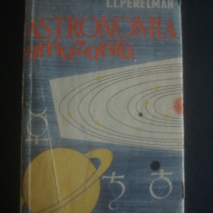 I. I. PERELMAN - ASTRONOMIA AMUZANTA - Carte Astronomie