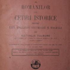ATLAS ISTORIC AL ROMANILOR CU CETIRI ISTORICE PENTRU UZUL SCOALELOR SECUNDARE SI NORMALE - NATHALIA TULBURE