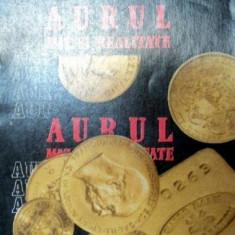 AURUL.MIT SI REALITATE - NICOLAE MURGU, MUGUR ISARESCU 1981 - Carte Marketing