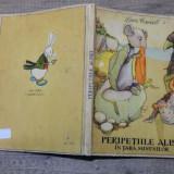Peripetiile Alisei in Tara Minunilor - Lewis Carroll/ ilust. Mabel Lucie Attwell - Carte de povesti
