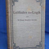 WILLIAM STANLEY JEVONS - LEITFADEN DER LOGIK ( MANUAL DE LOGICA ) -LEIPZIG -1906 - Carte veche